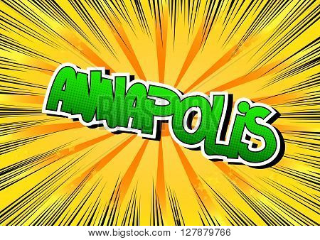 Annapolis - Comic book style word on comic book abstract background.
