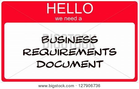 Hello We Need A Business Requirments Document Red Name Tag