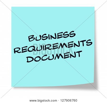 Business Requirements Document Written On A Blue Sticky Note