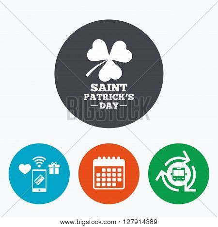 Clover with three leaves sign icon. Saint Patrick trefoil shamrock symbol. Mobile payments, calendar and wifi icons. Bus shuttle.