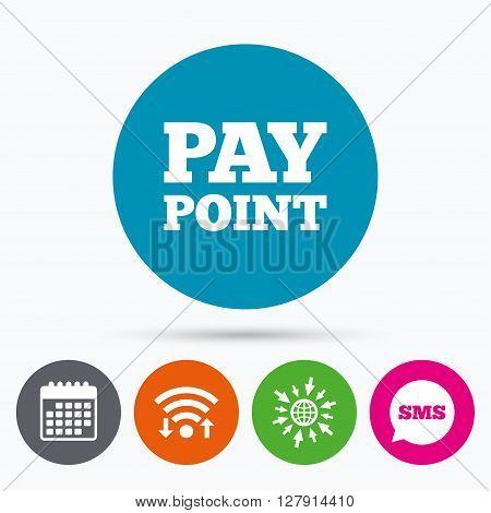Wifi, Sms and calendar icons. Cash and coin sign icon. Pay point symbol. For cash machines or ATM. Go to web globe.