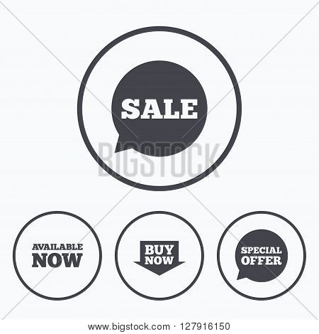 Sale icons. Special offer speech bubbles symbols. Buy now arrow shopping signs. Available now. Icons in circles.