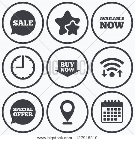 Clock, wifi and stars icons. Sale icons. Special offer speech bubbles symbols. Buy now arrow shopping signs. Available now. Calendar symbol.