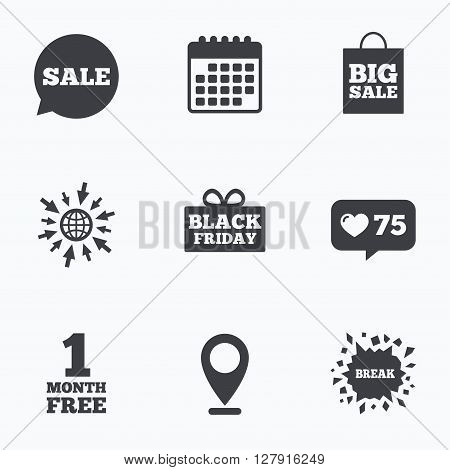 Calendar, like counter and go to web icons. Sale speech bubble icon. Black friday gift box symbol. Big sale shopping bag. First month free sign. Location pointer.