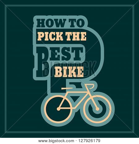 How to pick the best bike text. Bike choosing guide template