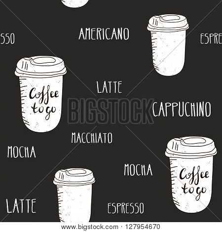 Seamless vector texture with coffee to go. Hand drawn background with kinds of coffee. Monochrome texture