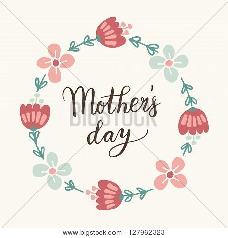 Mothers day greeting card invitation. Handwritten brush script lettering. Calligraphic design. Floral wreath. Stock vector illustration