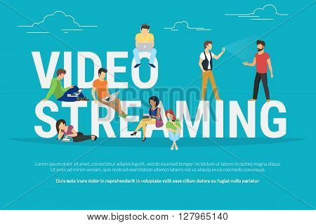 Video streaming concept illustration of young various people using laptop, tablet pc and smartphone to watch live video streaming via internet. Flat design of guys and women staying near big letters