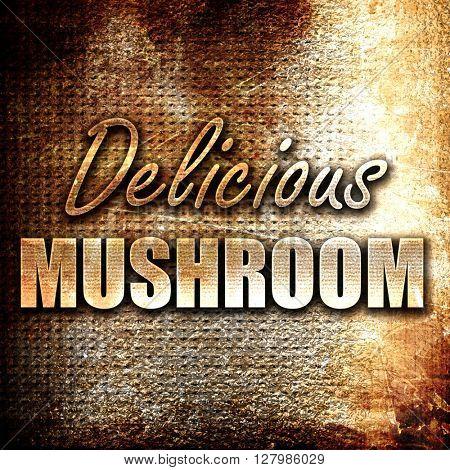 Delicious mushroom sign