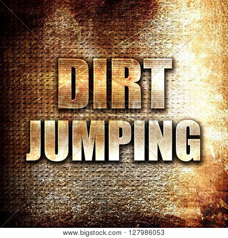 dirt jumping sign background