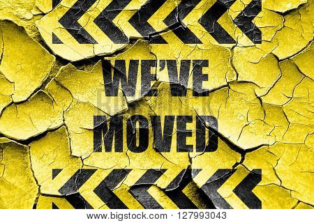 Grunge cracked We've moved sign