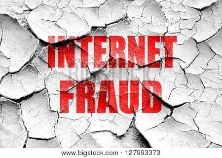 Grunge cracked Internet fraud background