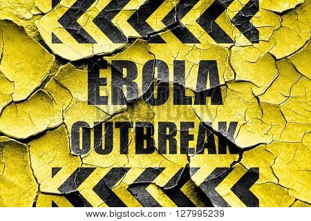 Grunge cracked Ebola outbreak concept background