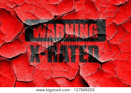 Grunge cracked Xrated sign isolated