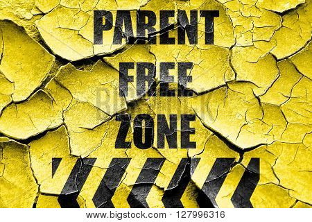Grunge cracked No parents allowed sign