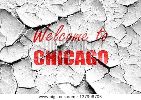 Grunge cracked Welcome to chicago