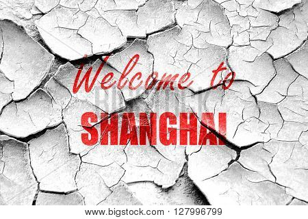 Grunge cracked Welcome to shanghai