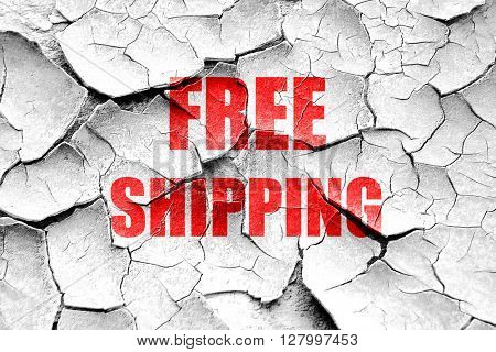 Grunge cracked free shipping sign
