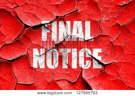 Grunge cracked Final notice sign