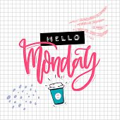 Hello Monday Card With Calligraphy Inscription, Hand Drawn Coffee And Embossed Label Collage On Squa poster