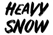 Heavy Snow Typographic Stamp. Typographic Sign, Badge Or Logo. poster