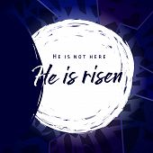 He Is Risen, He Is Not Here. Invitation Vector Blue Color Template. Open Lighting Empty Cave Shining poster