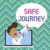 Text Sign Showing Safe Journey. Conceptual Photo Polite Way Of Wishing Someone A Safe Journey Or Saf poster