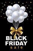 Celebration Balloon Sales Black Friday On A Black Background. Balloons Black Friday. White Balloons  poster
