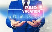 Word Writing Text Paid Vacation. Business Concept For Sabbatical Weekend Off Holiday Time Off Benefi poster