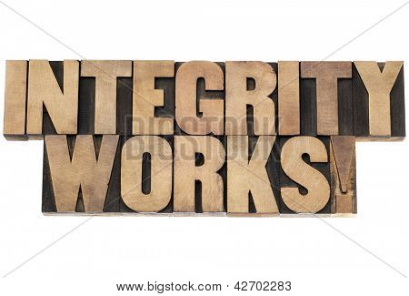 integrity works - isolated text in vintage letterpress wood type printing blocks