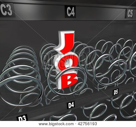 The word Job in an empty vending machine to symbolize a rough employment market and the difficulty of advancing a career when jobs are scarce