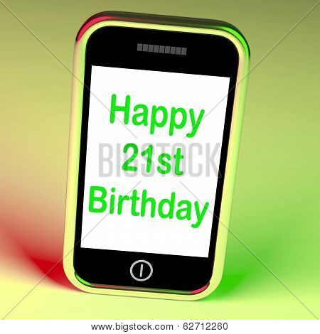 Happy 21St Birthday Smartphone Shows Congratulating On Twenty-one Years