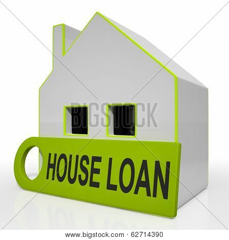 House Loan Home Shows Credit Borrowing And Mortgage