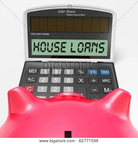 House Loans Calculator Shows Mortgage And Bank Lending