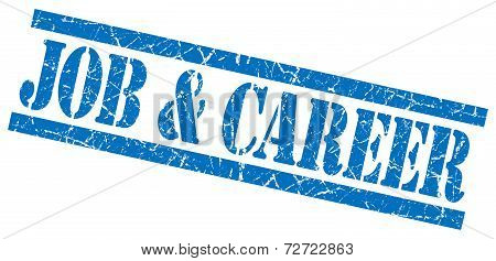 Job And Career Blue Grungy Stamp On White Background
