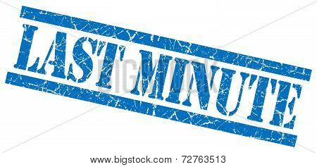 Last Minute Blue Grungy Stamp On White Background