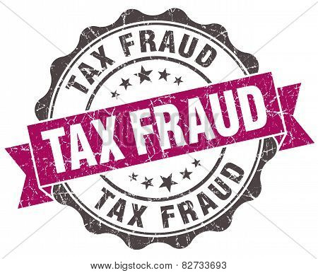Tax Fraud Grunge Violet Seal Isolated On White