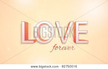 Happy Valentine's Day celebrations with 3D text Love Forever on orange background.