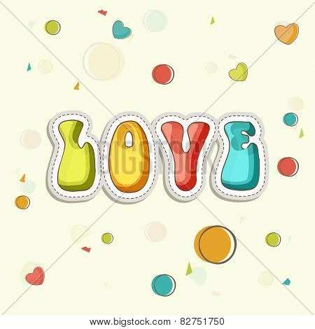 Colorful text Love on hearts decorated background for Happy Valentine's Day celebration.
