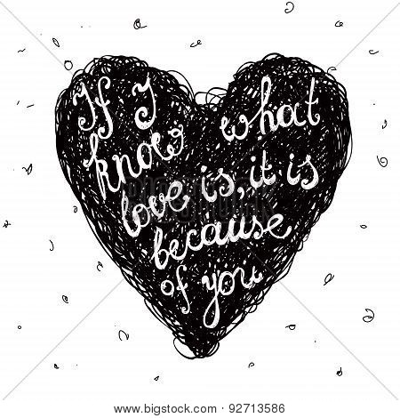 Vector black and white love quote, phrase on the hand drawn doodle heart
