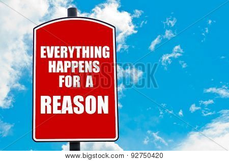 Everything Happens For A Reason Written On Road Sign