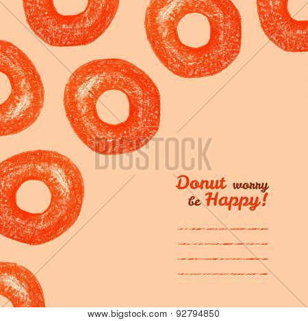 'Donut worry be Happy' text frame. Donuts. Colored Pencils Drawing.