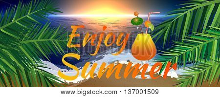 Abstract enjoy summer banner style with elements of sunset beach ocean palm leaves and cocktail glass. Enjoy summer banner. Summer season. Summer time. Happy summer. Summer day. Summer design. Summer vector. Summer text. Summer lettering. Summer art. Summ