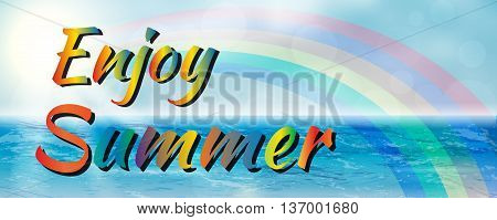 Abstract colorful enjoy summer banner with rainbow. Enjoy summer banner. Summer season. Summer time. Happy summer. Summer day. Summer design. Summer vector. Summer text. Summer lettering. Summer art. Summer decoration. Summer phrase.