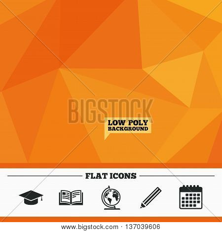 Triangular low poly orange background. Pencil and open book icons. Graduation cap and geography globe symbols. Education learn signs. Calendar flat icon. Vector