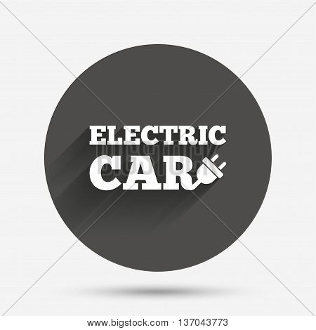 Electric car sign icon. Electric vehicle transport symbol. Circle flat button with shadow. Vector
