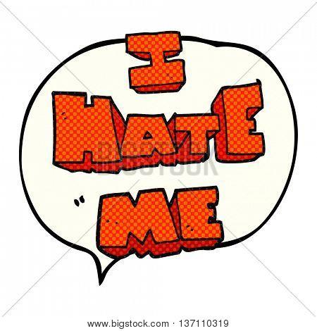 I hate me freehand drawn comic book speech bubble cartoon symbol
