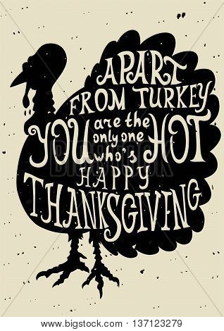Turkey grungy card for Thanksgiving Day with quote. Lettering greeting cards for all holidays series
