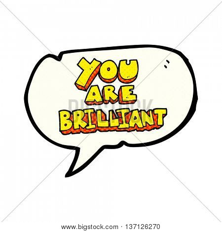 you are brilliant freehand drawn comic book speech bubble cartoon symbol