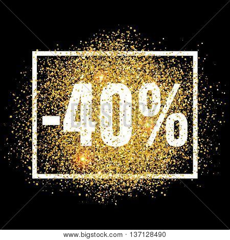 Discount promo label. 40 percent off sale promotion tag. New Year, Christmas shop offer. Golden glitter template for banner, poster, certificate. Gold glittering vector flares on black background.
